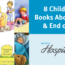 8 Children's Books About Grief And End Of Life