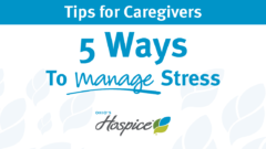 Tips for Caregivers: 5 Ways to Manage Stress