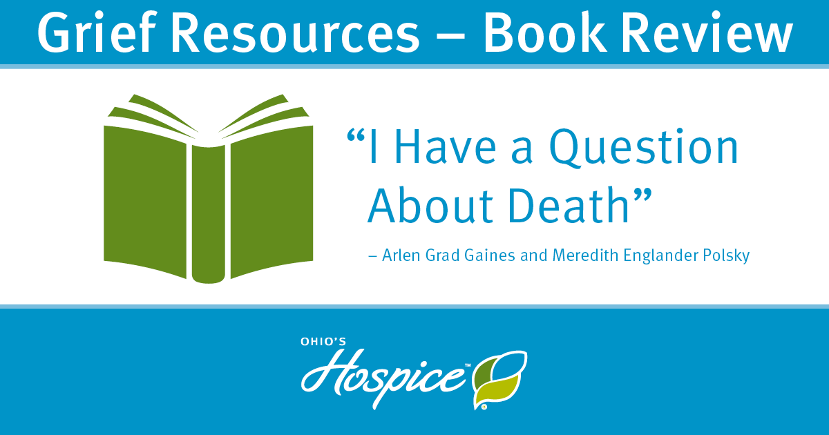 "Grief Resources - Book Review - ""I Have A Question About Death"""