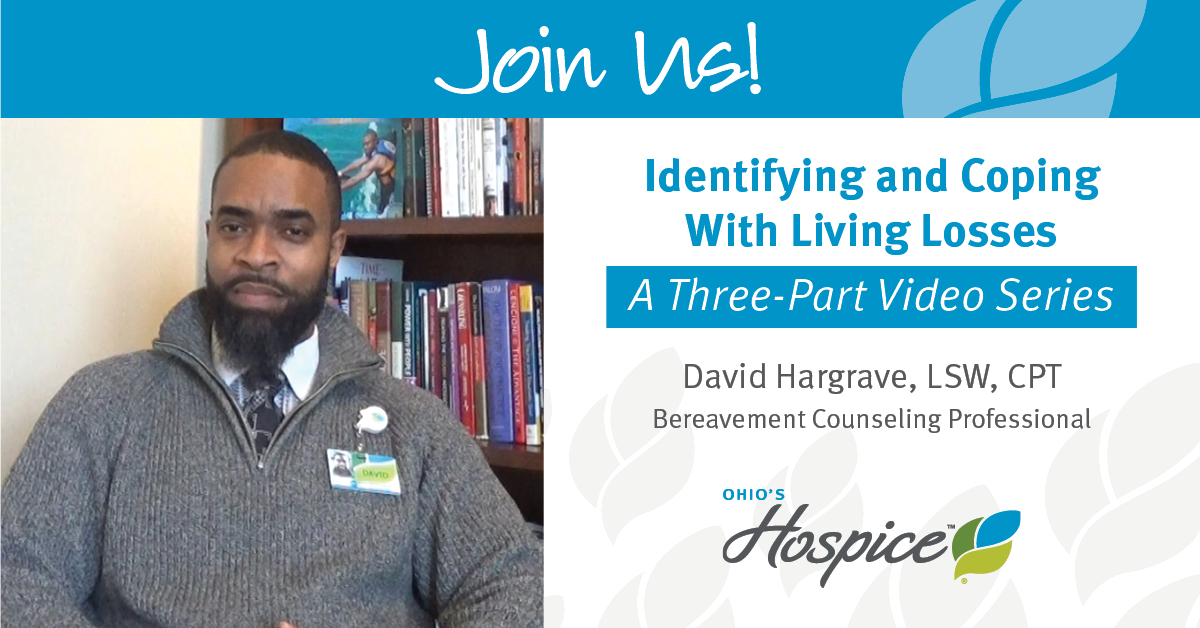 Join Us! Identifying And Coping With Living Losses: A Three-Part Video Series