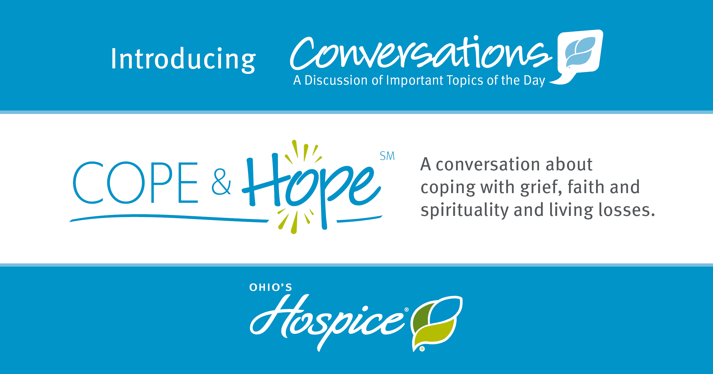 Introducing Conversations, A Discussion Of Important Topics Of The Day. Cope & Hope, A Conversation About Coping With Grief, Faith And Spirituality And Living Losses.