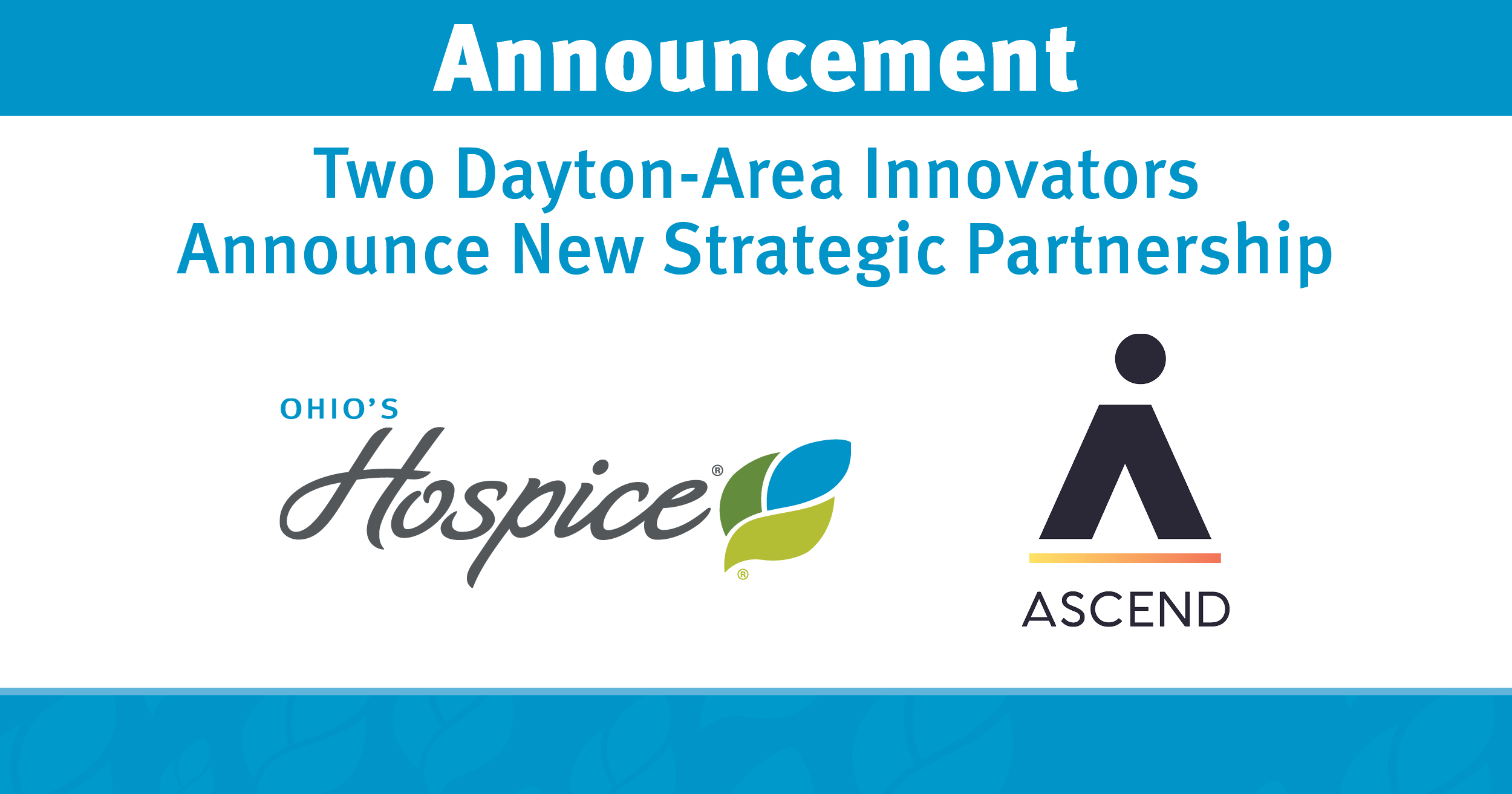 Ohio's Hospice And Ascend Innovations Poised To Deliver Leading-Edge Technology & Hospice And Palliative Care Organizations