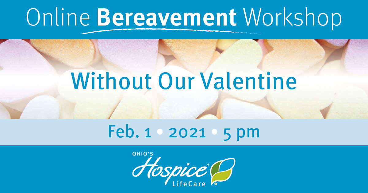 Ohio's Hospice LifeCare Offers Online Bereavement Workshop: Without Our Valentine
