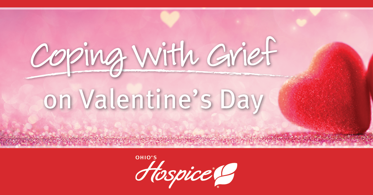 Coping With Grief On Valentine's Day - Ohio's Hospice
