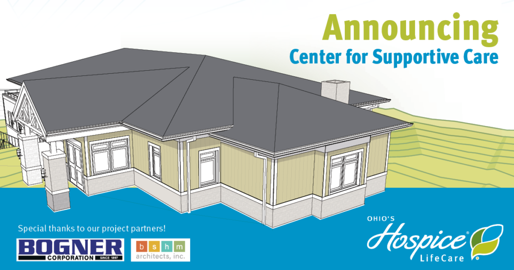 Announcing Center for Supportive Care - Ohio's Hospice LifeCare