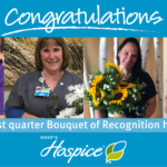 Congratulations to our first quarter Bouquet of Recognition honorees!