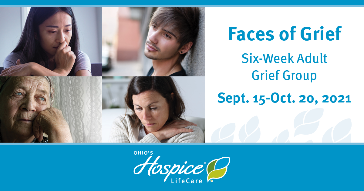 Faces Of Grief Six-Week Adult Grief Group - Ohio's Hospice LifeCare