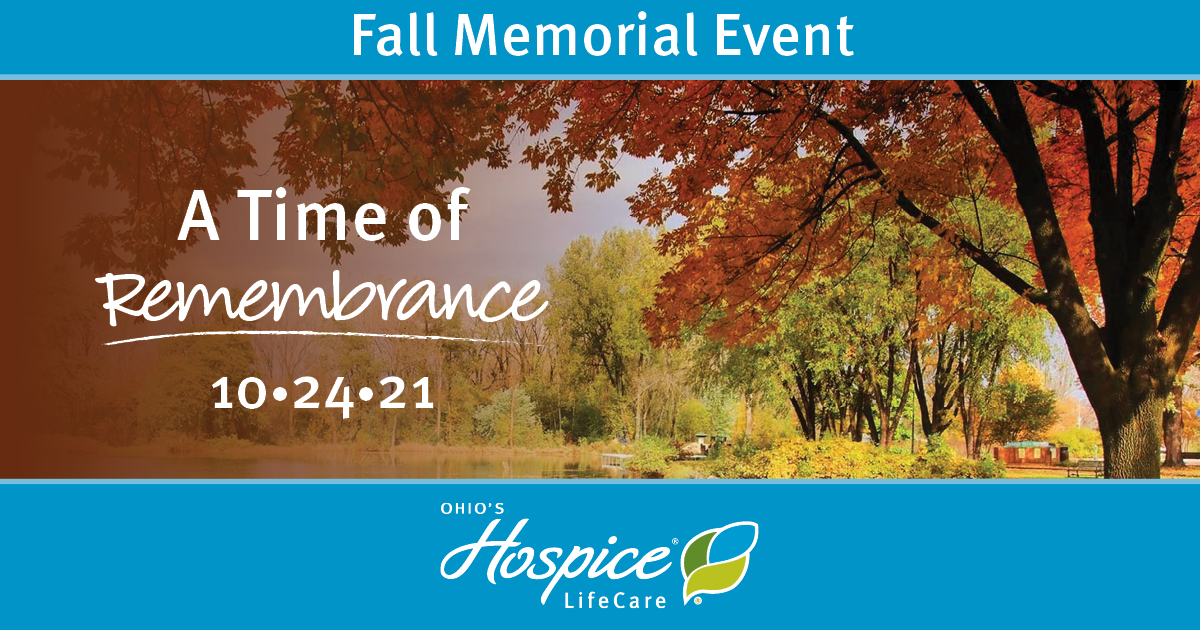 Fall Memorial Event: A Time Of Remembrance - Ohio's Hospice LifeCare