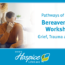 Pathways Of Hope Bereavement Workshop - Grief, Trauma And Loss - Ohio's Hospice LifeCare